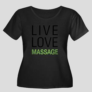Live Love Massage Plus Size T-Shirt
