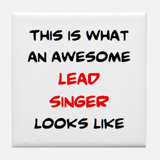 awesome lead singer Tile Coaster