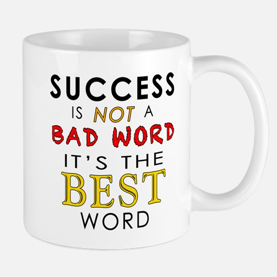 Success Is Not A Bad Word Mug Mugs