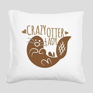 Crazy Otter Lady Square Canvas Pillow