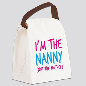 Im the NANNY not the mother Canvas Lunch Bag
