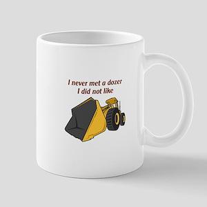 Never Met A Dozer Mugs