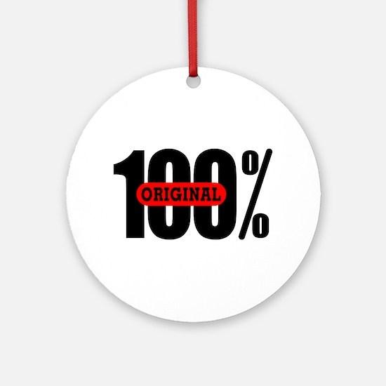 100 Percent Original Ornament (Round)