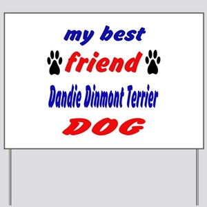My best friend Dandie Dinmont Terrier Do Yard Sign
