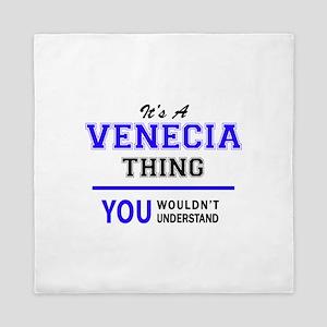 It's VENECIA thing, you wouldn't under Queen Duvet
