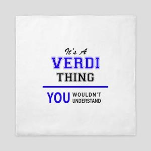 It's VERDI thing, you wouldn't underst Queen Duvet