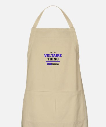 It's VOLTAIRE thing, you wouldn't understand Apron