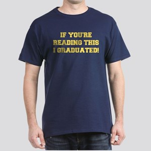 I Graduated Dark T-Shirt