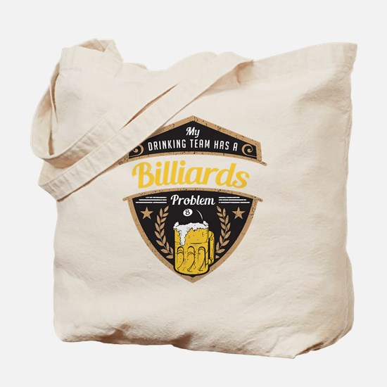 My Drinking Team has a Billiards Problem Tote Bag