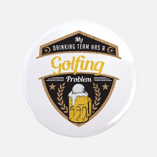 My Drinking Team has a Golfing Problem Button