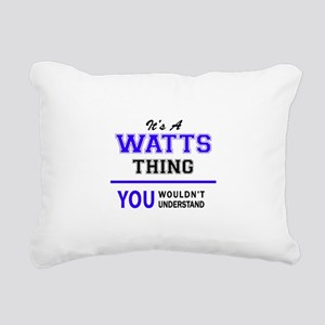 It's WATTS thing, you wo Rectangular Canvas Pillow