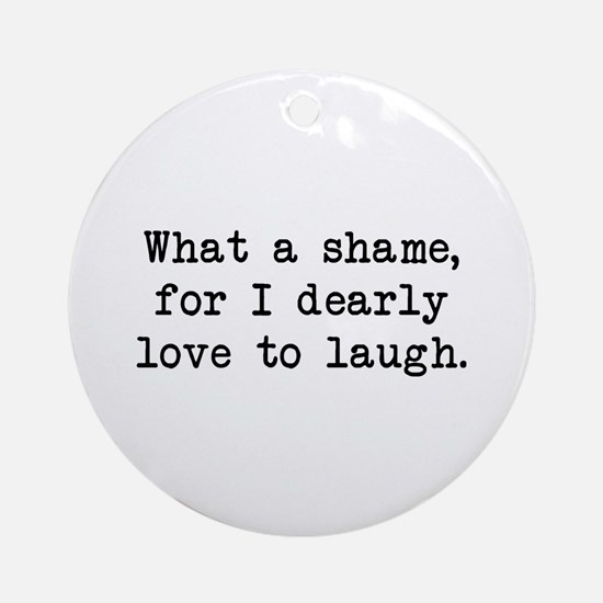 Dearly Love to Laugh Ornament (Round)