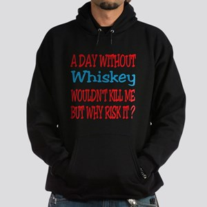 A day without Whiskey Hoodie (dark)