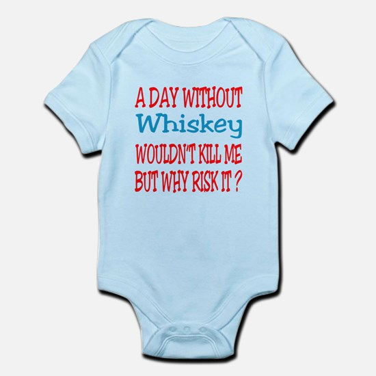 A day without Whiskey Infant Bodysuit