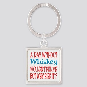 A day without Whiskey Square Keychain