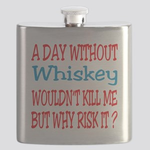 A day without Whiskey Flask
