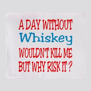 A day without Whiskey Throw Blanket