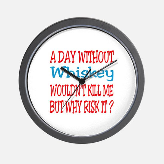A day without Whiskey Wall Clock