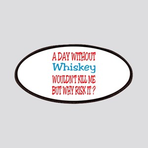 A day without Whiskey Patch