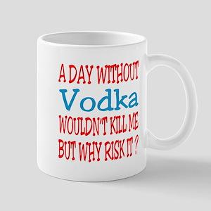 A day without Vodka Mug