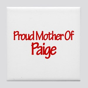 Proud Mother of Paige Tile Coaster