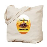 Forged From Hotness Tote Bag