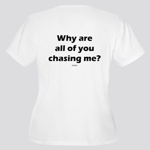 Why are you chasing Women's Plus Size V-Neck T-Shi