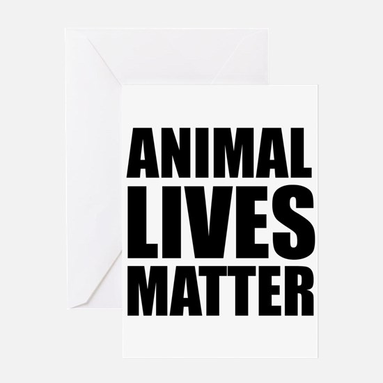 Animal Lives Matter Greeting Cards