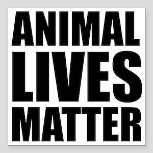 "Animal Lives Matter Square Car Magnet 3"" x 3"""