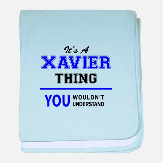 It's XAVIER thing, you wouldn't under baby blanket