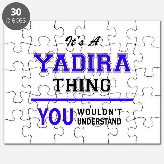 It's YADIRA thing, you wouldn't understand Puzzle