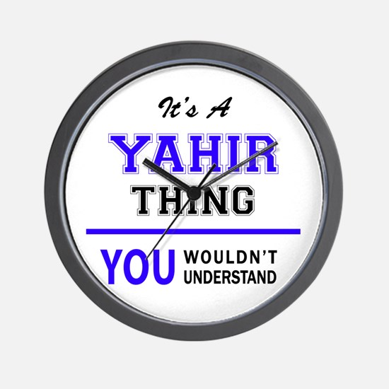 It's YAHIR thing, you wouldn't understa Wall Clock