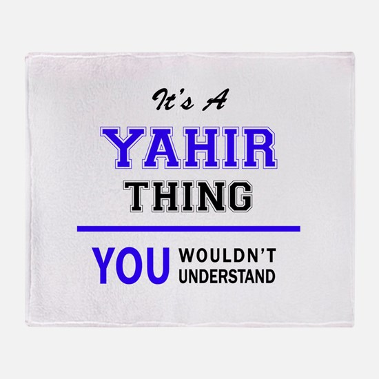It's YAHIR thing, you wouldn't under Throw Blanket