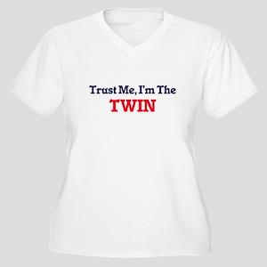 Trust Me, I'm the Twin Plus Size T-Shirt