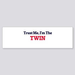 Trust Me, I'm the Twin Bumper Sticker
