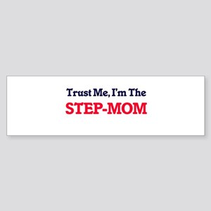 Trust Me, I'm the Step-Mom Bumper Sticker