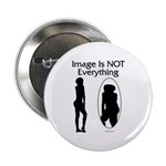 Image Is NOT Everything Button