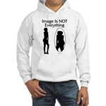 Image Is NOT Everything Hooded Sweatshirt