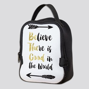 Believe There Is Good In The Wo Neoprene Lunch Bag