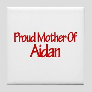 Proud Mother of Aidan Tile Coaster