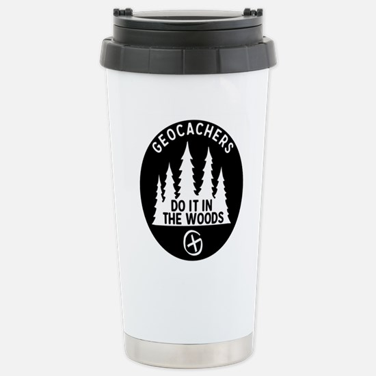 Geocachers Do It In The Stainless Steel Travel Mug