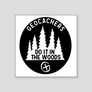 Geocachers Do It In The Woods Sticker