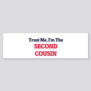 Trust Me, I'm the Second Cousin Bumper Sticker
