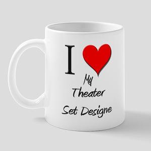 I Love My Theater Set Designe Mug