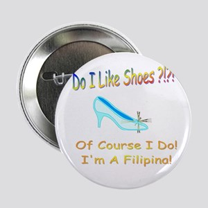 """Filipinas Love Shoes! 2.25"""" Button"""