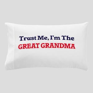 Trust Me, I'm the Great Grandma Pillow Case