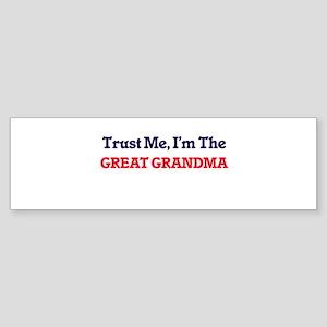 Trust Me, I'm the Great Grandma Bumper Sticker