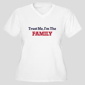 Trust Me, I'm the Family Plus Size T-Shirt