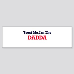 Trust Me, I'm the Dadda Bumper Sticker