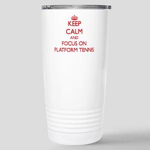 Keep calm and focus on Platform Tennis Mugs